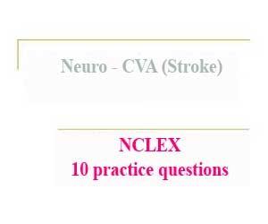 NCLEX 10 practice questions: Neuro – CVA (Stroke)