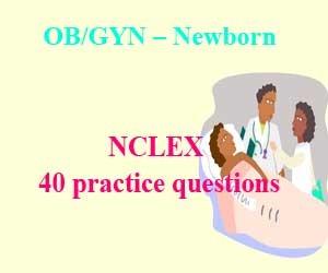 NCLEX 40 practice questions: OB/GYN – Newborn (Part 2)