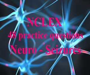 NCLEX 48 practice questions: Neuro – Seizures (Part 2)