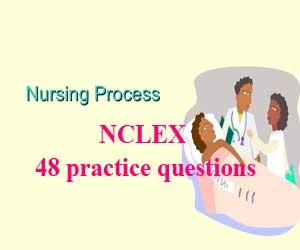 NCLEX 48 practice questions: Nursing Process (Part 2)
