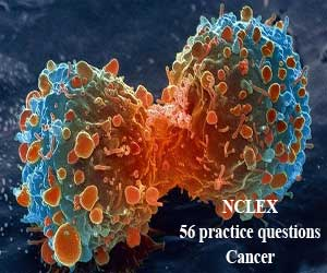 NCLEX: 56 practice questions about Cancer (Part 2)