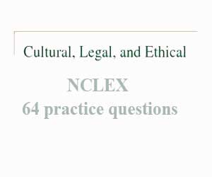 NCLEX 64 practice questions: Legal and ethical, cultural (Part 1)